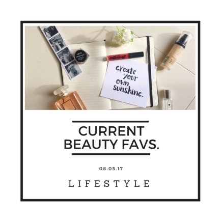 Current Beauty Favs
